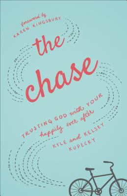 Cover image for The chase : trusting God with your happily ever after
