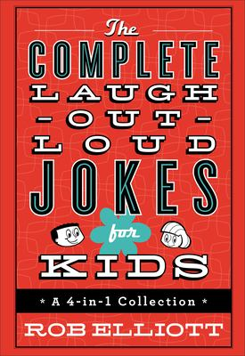 Cover image for The complete laugh-out-loud jokes for kids : a 4-in-1 collection