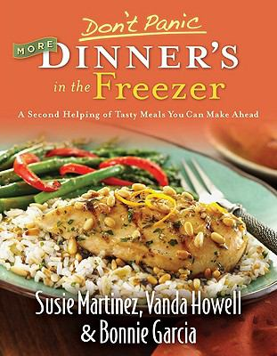 Cover image for Don't panic-- more dinner's in the freezer : a second helping of tasty meals you can make ahead
