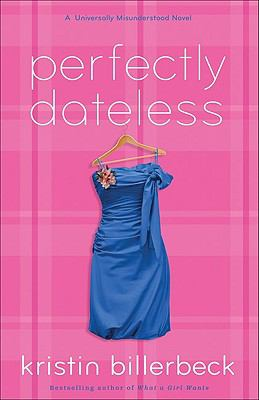 Cover image for Perfectly dateless : a universally misunderstood novel