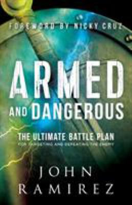 Cover image for Armed and dangerous : the ultimate battle plan for targeting and defeating the enemy