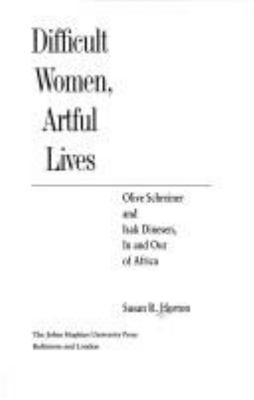 Cover image for Difficult women, artful lives : Olive Schreiner and Isak Dinesen, in and out of Africa