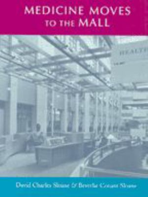 Cover image for Medicine moves to the mall