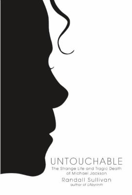 Cover image for Untouchable : the strange life and tragic death of Michael Jackson