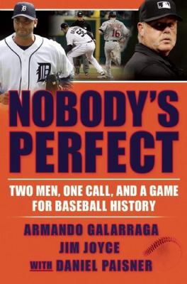 Cover image for Nobody's perfect : two men, one call, and a game for baseball history