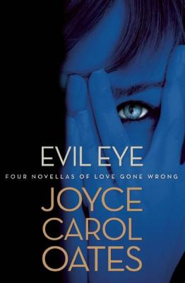 Cover image for Evil eye : four novellas of love gone wrong