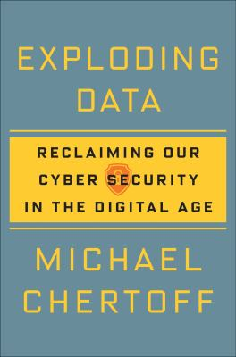 Cover image for Exploding data : reclaiming our cyber security in the digital age