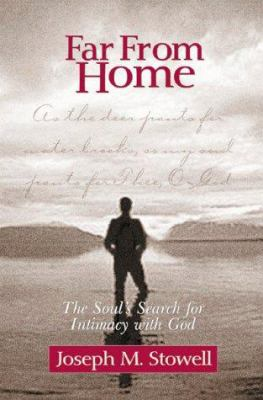 Cover image for Far from home : the soul's search for intimacy with God