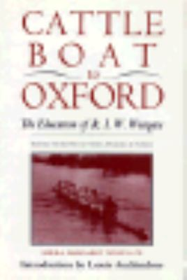 Cover image for Cattle boat to Oxford : the education of R.I.W. Westgate : edited from his letters, diaries & papers