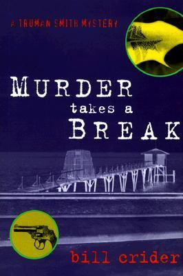 Cover image for Murder takes a break : a Truman Smith mystery