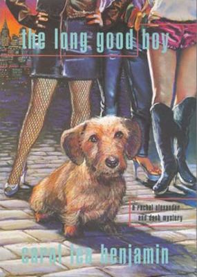 Cover image for The long good boy : a Rachel Alexander and Dash mystery