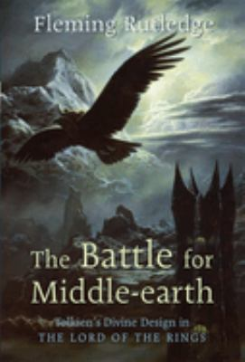 Cover image for The battle for Middle-Earth : Tolkien's divine design in The Lord of the rings