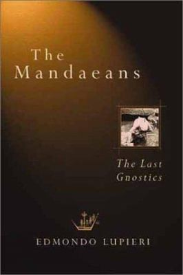 Cover image for The Mandaeans : the last gnostics