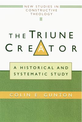 Cover image for The triune creator : a historical and systematic study