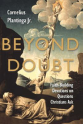 Cover image for Beyond doubt : faith-building devotions on questions Christians ask