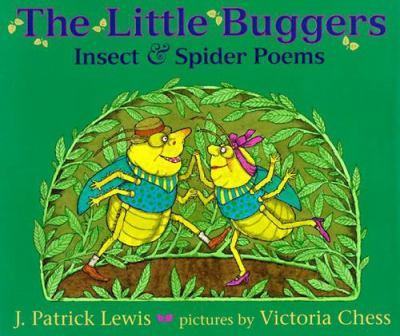 Cover image for The little buggers : insect & spider poems