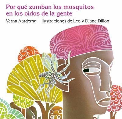 Cover image for Por qué zumban los mosquitos en los oídos de la gente : un cuento de Africa Occidental