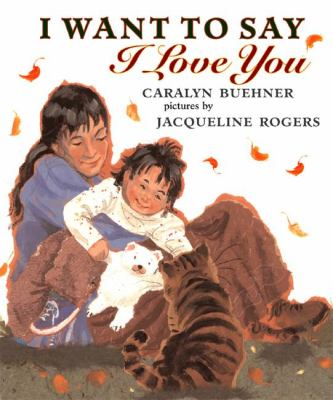 Cover image for I want to say I love you