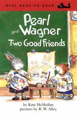 Cover image for Pearl and Wagner : two good friends