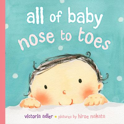 Cover image for All of baby nose to toes