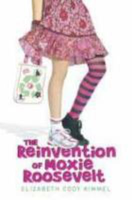 Cover image for The reinvention of Moxie Roosevelt