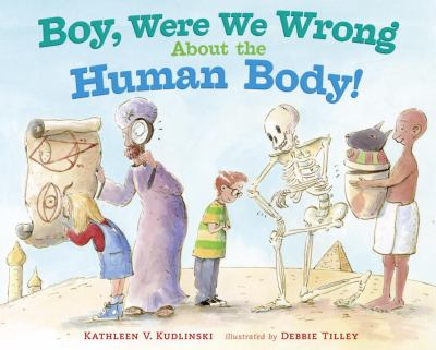 Cover image for Boy, were we wrong about the human body!