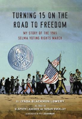 Cover image for Turning 15 on the road to freedom : my story of the Selma Voting Rights March