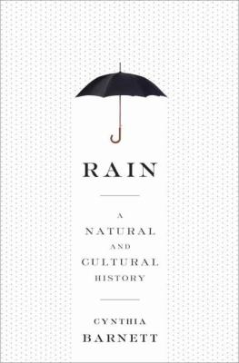 Cover image for Rain : a natural and cultural history