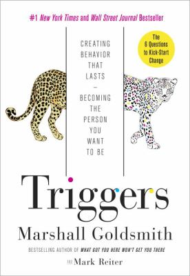 Cover image for Triggers : creating behavior that lasts-- becoming the person you want to be