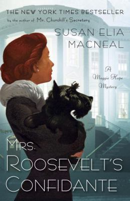 Cover image for Mrs. Roosevelt's confidante : a Maggie Hope mystery
