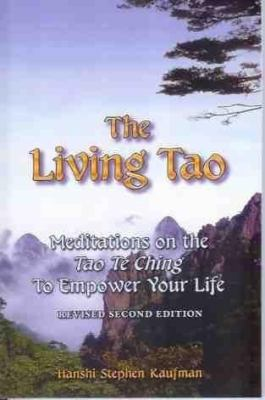 Cover image for The living Tao : meditations on the Tao te ching to empower your life