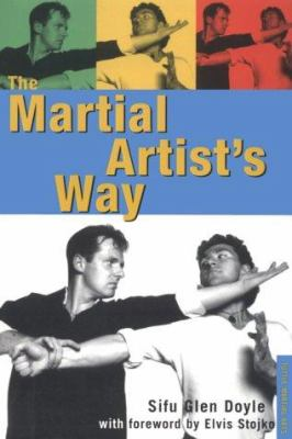 Cover image for The martial artist's way : achieve your peak performance