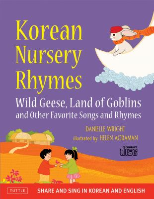 Cover image for Korean nursery rhymes : Wild geese, Land of goblins and other favorite songs and rhymes
