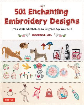 Cover image for 501 enchanting embroidery designs : irresistible stitchables to brighten up your life