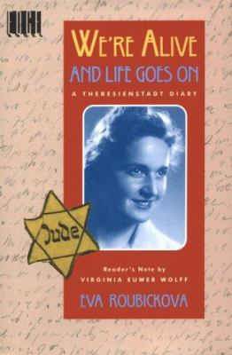 Cover image for We're alive and life goes on : a Theresienstadt diary