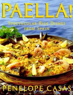 Cover image for Paella! : spectacular rice dishes from Spain
