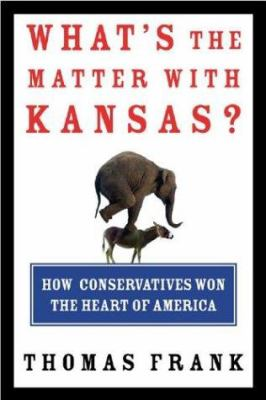 Cover image for What's the matter with Kansas? : how conservatives won the heart of America