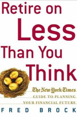 Cover image for Retire on less than you think : the New York times guide to planning your financial future