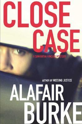 Cover image for Close case : a Samantha Kincaid mystery