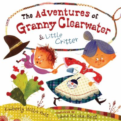 Cover image for The adventures of Granny Clearwater & Little Critter