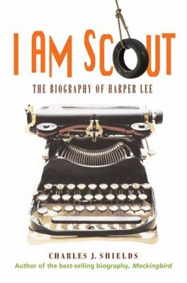 Cover image for I am Scout : a biography of Harper Lee