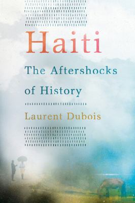 Cover image for Haiti : the aftershocks of history