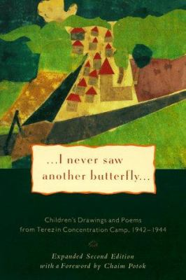 Cover image for I never saw another butterfly : children's drawings and poems from Terezín Concentration Camp, 1942-1944