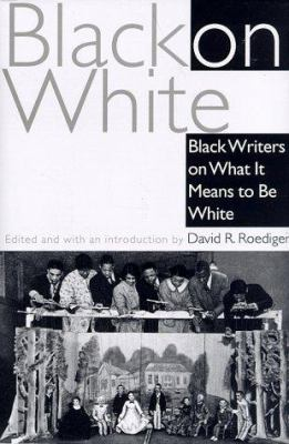 Cover image for Black on white : Black writers on what it means to be white