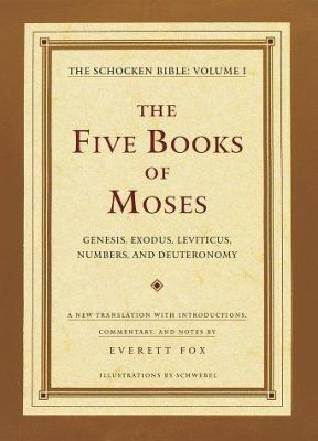 Cover image for The five books of Moses : Genesis, Exodus, Leviticus, Numbers, Deuteronomy : a new translation with introductions, commentary, and notes