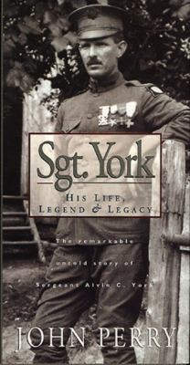 Cover image for Sgt. York : his life, legend & legacy : the remarkable untold story of Sergeant Alvin C. York