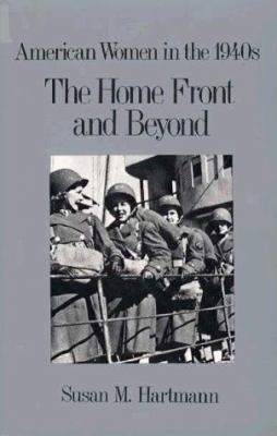 Cover image for The home front and beyond : American women in the 1940s