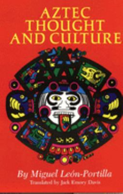 Cover image for Aztec thought and culture : a study of the ancient Nahuatl mind