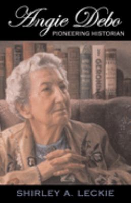 Cover image for Angie Debo : pioneering historian