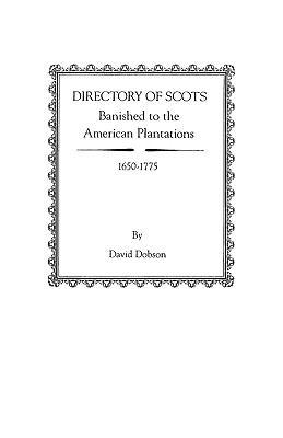 Cover image for Directory of Scots banished to the American plantations, 1650-1775